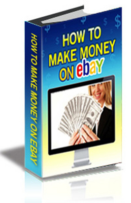 Product picture How to Make Money on Ebay